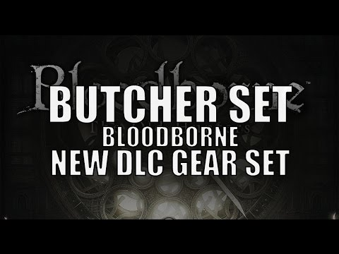 """Bloodborne The Old Hunters - """"Butcher"""" Gear Set Location / Preview"""