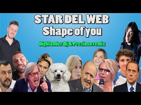 Ed Sheeran - Shape of You Feat Star del web (Highlander Dj & Prezioso remix)