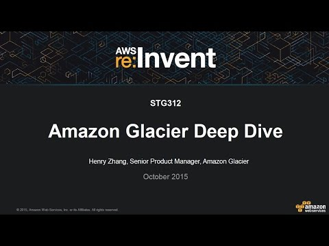 AWS re:Invent 2015 | (STG312) Amazon Glacier Deep Dive: Cold Data Storage in AWS