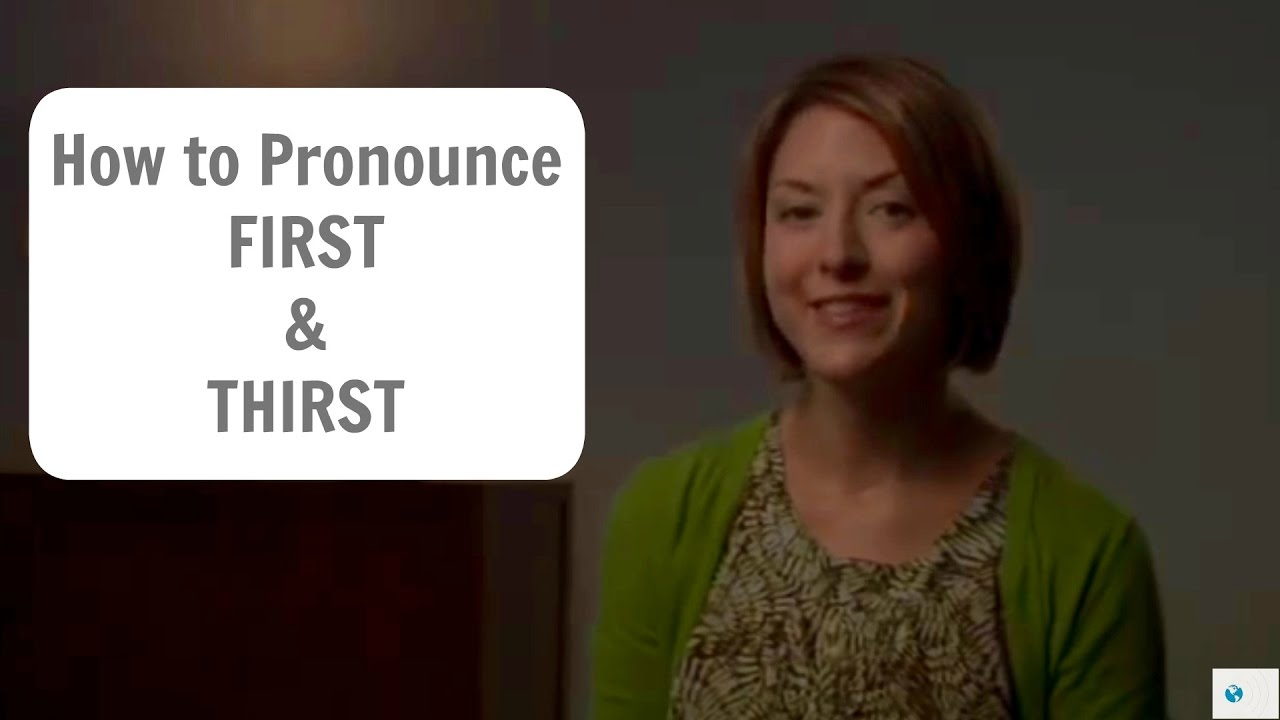 How to pronounce FIRST🥇 & THIRST 🥤🥤- American English Pronunciation  Lesson