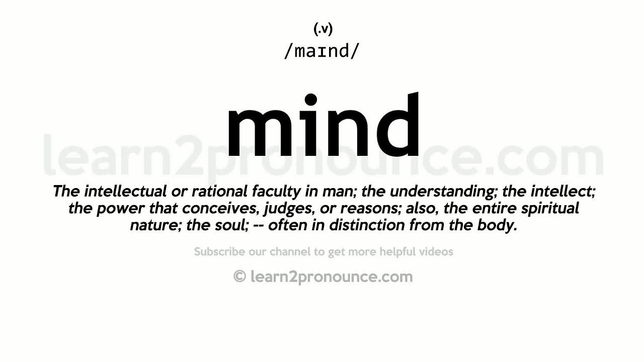 Pronunciation of Mind  Definition of Mind