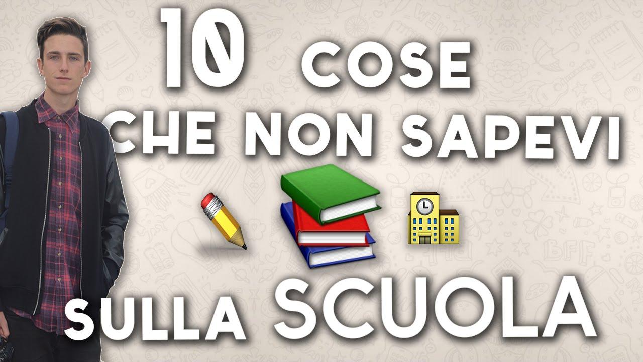 Preferenza 10 Cose Che Non Sapevi sulla SCUOLA - YouTube WA02