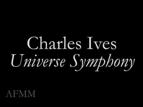 Charles Ives - UNIVERSE SYMPHONY