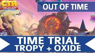Crash Team Racing Nitro Fueled - Out of Time - Oxide & Tropy Time Trial