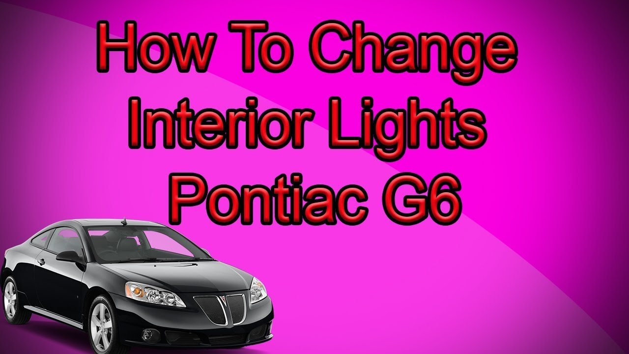 How To Change Your Front Interior Lights In A 2005 2010 Pontiac G6