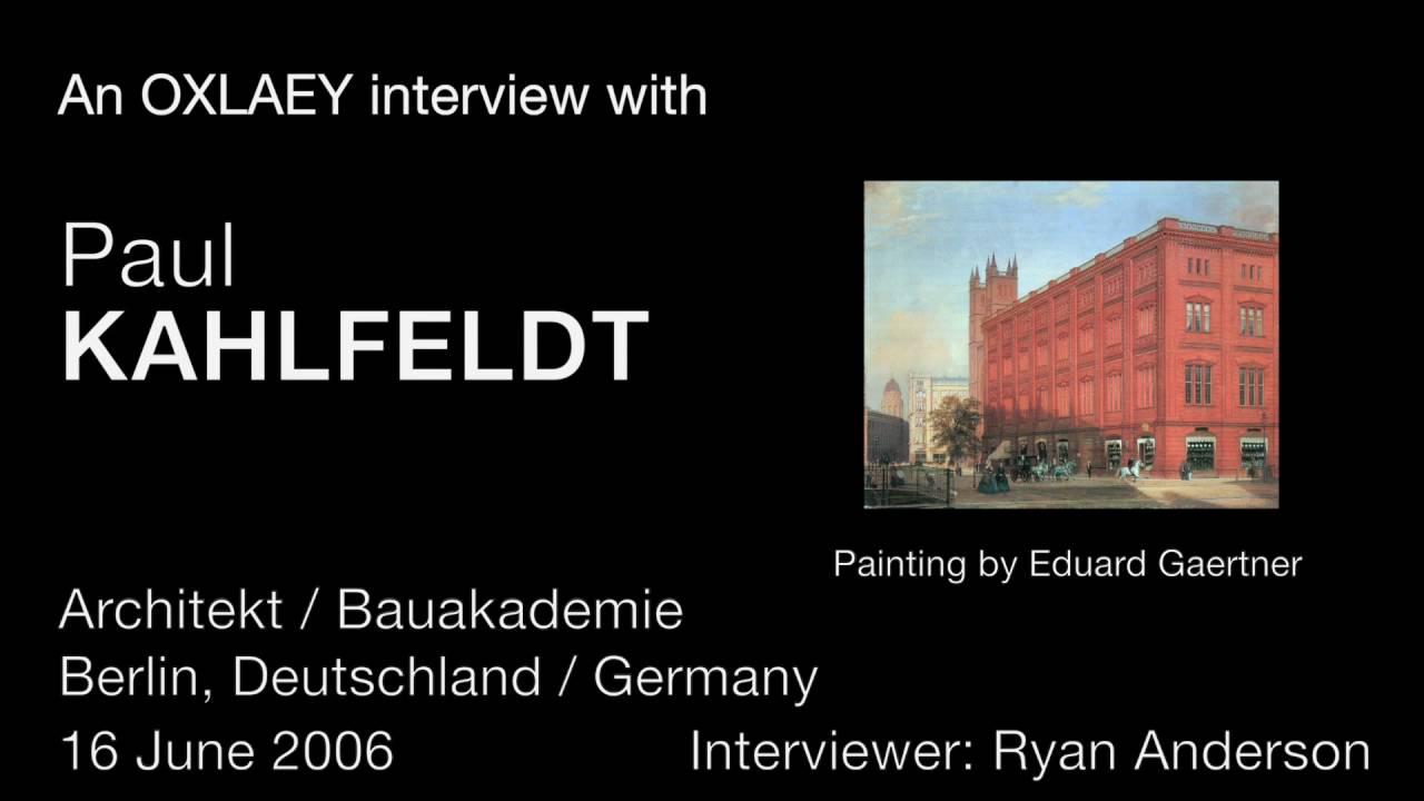Paul Kahlfeldt Interview Schinkel Bauakademie In Berlin In German Youtube