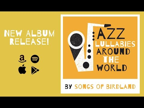 Jazz Lullabies Around The World - NEW ALBUM RELEASE - Songs of Birdland