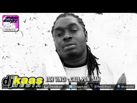 Jah Vinci - Call Pon Jah [Mani Bwoy Records] Dancehall | Reggae October 2014