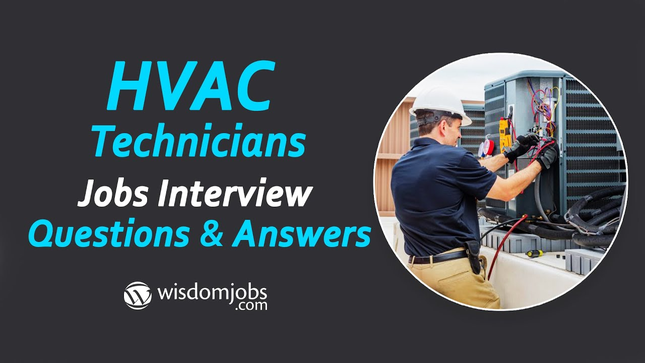 TOP 250+ HVAC Interview Questions and Answers 13 August 2019 - HVAC