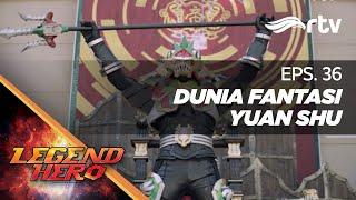 Download Video Legend Hero RTV : Dunia Fantasi Yuan Shu (Episode 36) || Full MP3 3GP MP4