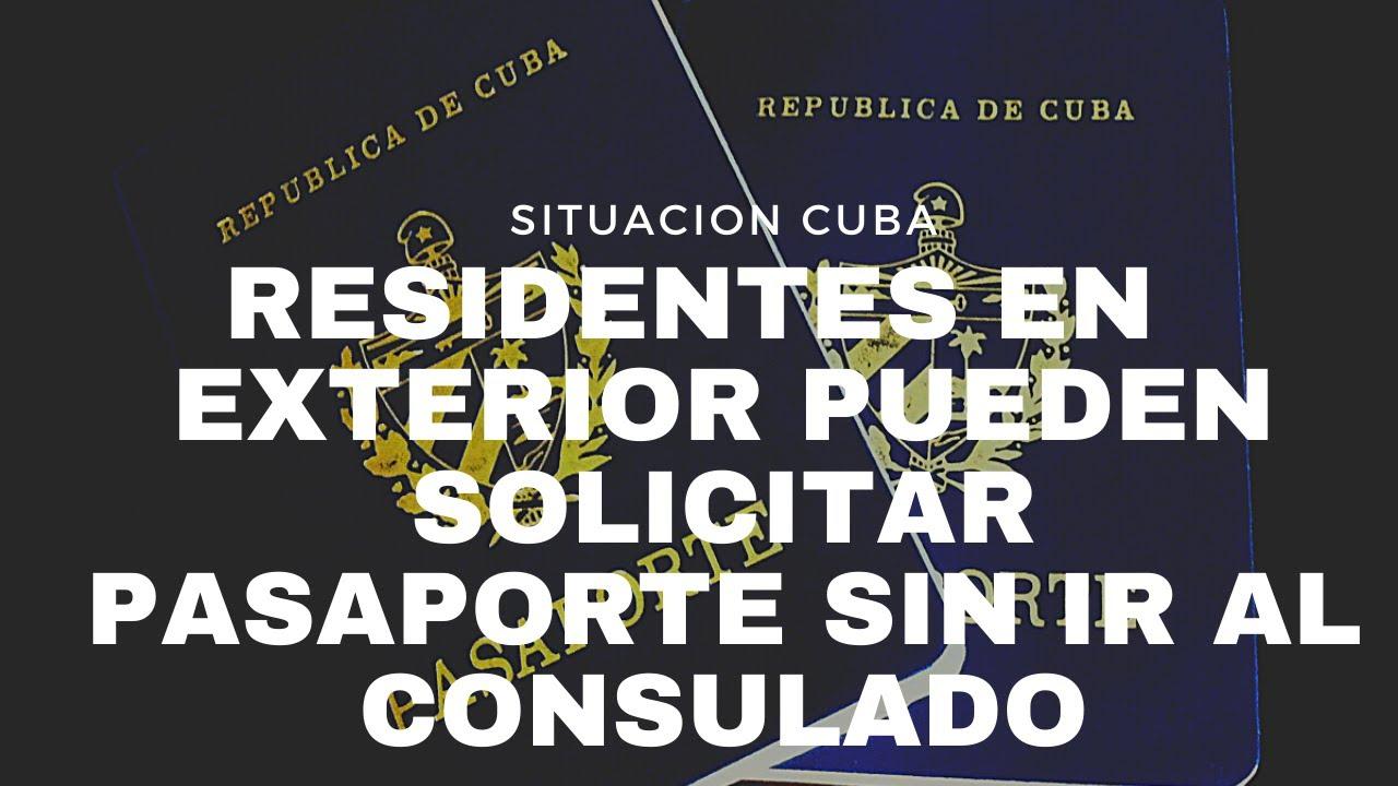 CUBANOS PUEDEN SOLICITAR PASAPORTE SIN IR A CONSULADO, SIGUE PRÓRROGA PARA NO PERDER RESIDENCIA