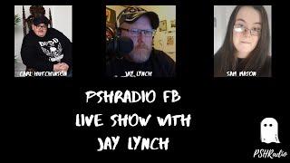 PSHRadio FB Live With Jay Lynch