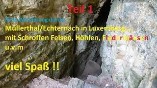 Dirks Wanderung durch die Wolfsschlucht Luxemburg Teil 1