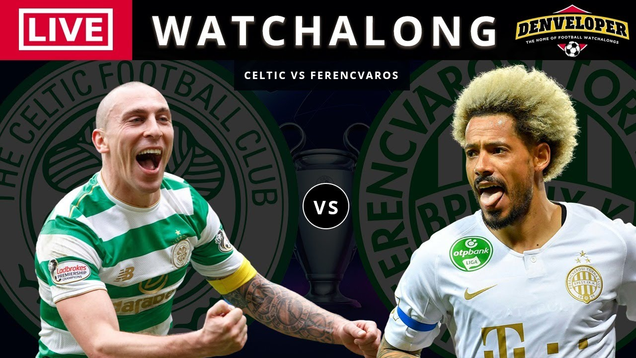 Celtic vs Ferencvaros [LIVE STREAM] Full Match | Football Watchalong | Champions League