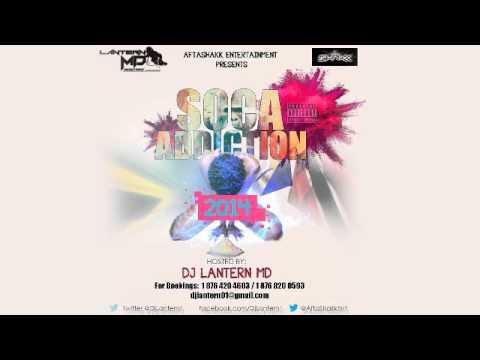 Dj Lantern MD  Carnival 2014 Soca Mix -- Soca Addiction 2014 [TRINIDAD CARNIVAL MIX DOWNLOAD]