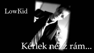 LowKid - Kérlek nézz rám../Amatőr magyar rap/