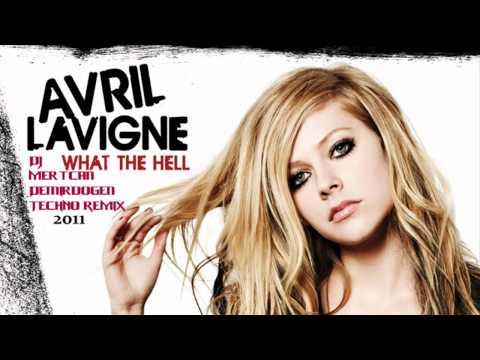 Avril Lavigne - What The Hell ( TECHNO Remix 2011 ) DJ Mertcan Demirdöğen