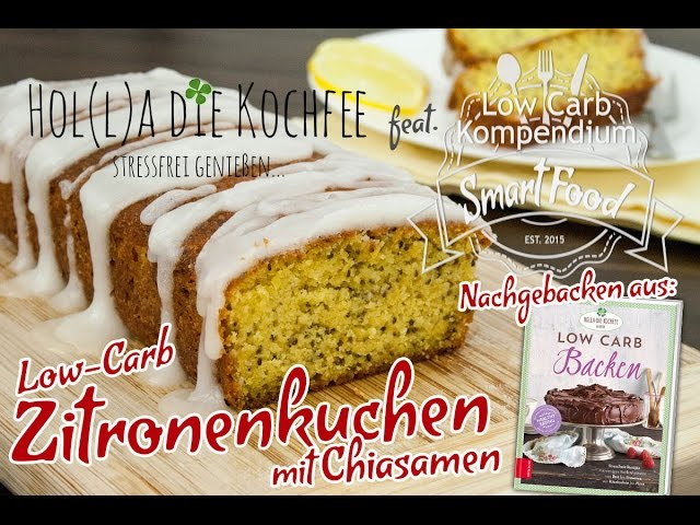 Low Carb Zitronenkuchen Mit Chiasamen Lecker Saftig Low Carb