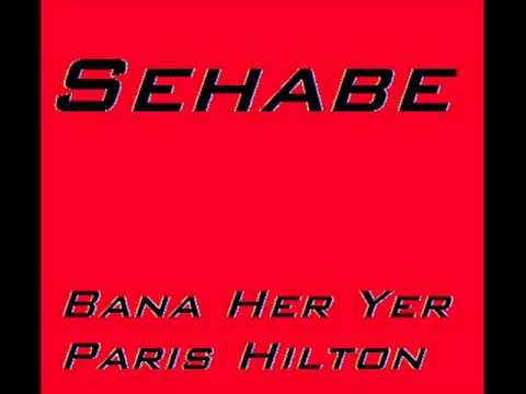 Sehabe ~ Bize Her Yol Paris Hilton