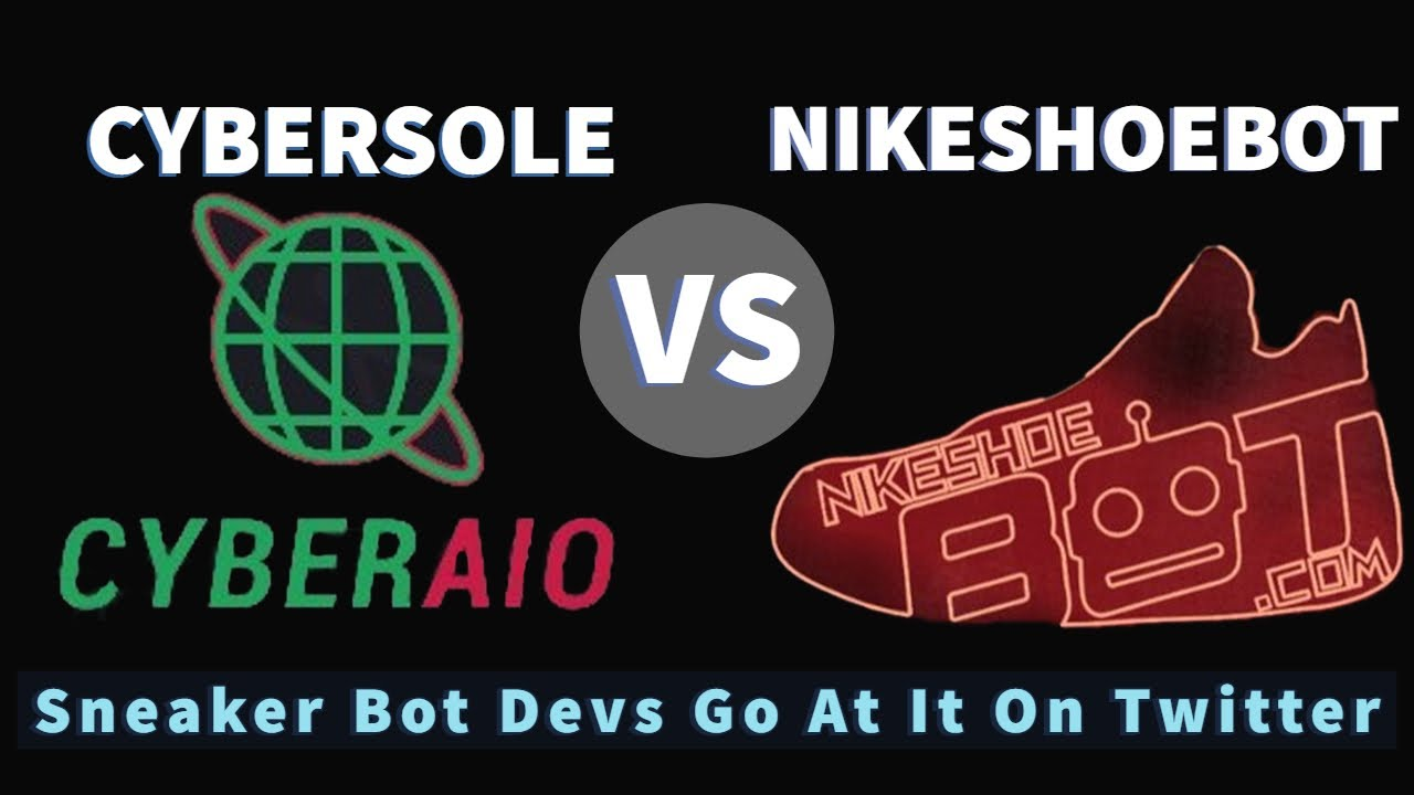 Cybersole AIO VS Nike Shoe Bot - Sneaker Bot Devs Throw Shots on Twitter -  Which is Better?