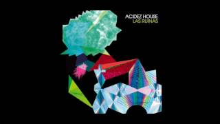 Las Ruinas - Acidez House [Full Album Stream]