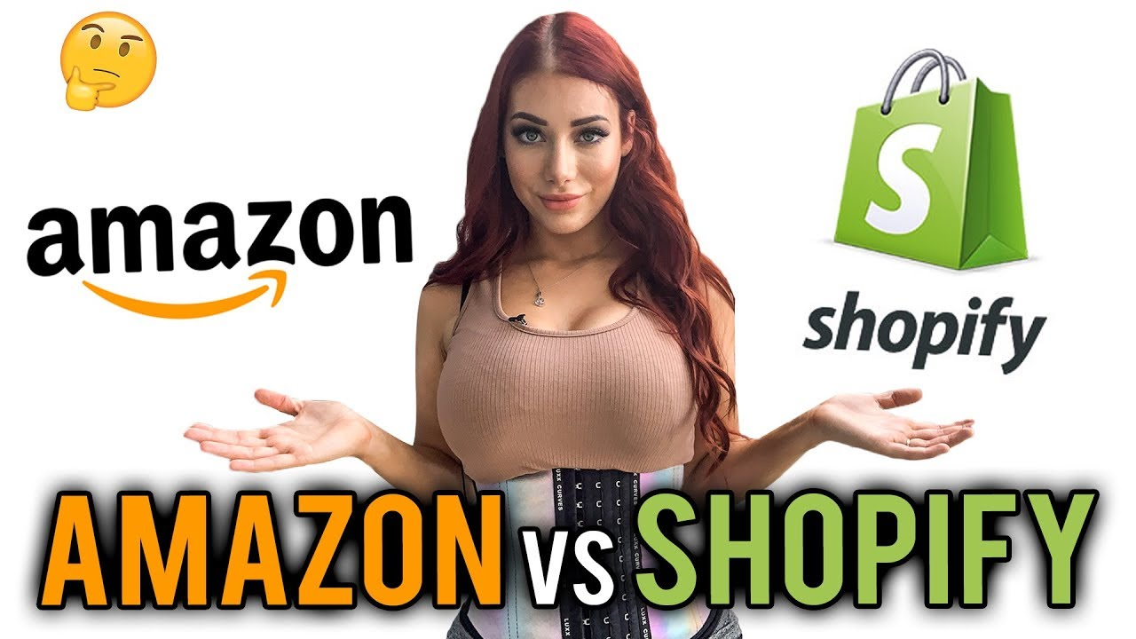 Is it better to start selling on Amazon or Shopify?