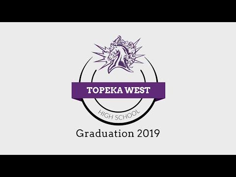 Topeka West High School Graduation 2019 - Topeka Public Schools