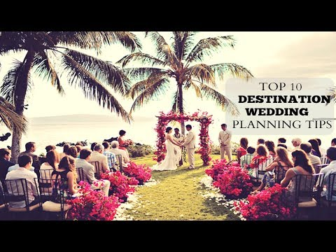 TOP 10 DESTINATION WEDDING PLANNING TIPS!