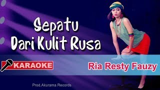 Download Mp3 Ria Resty Fauzy - Sepatu Dari Kulit Rusa  Karaoke