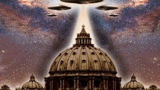 Is the Vatican Preparing for the Arrival of an Alien god?