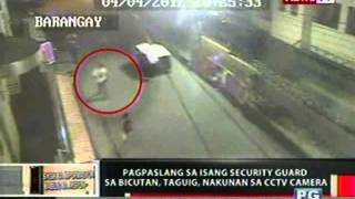 OC: Pagpaslang sa security guard sa Bicutan,   Taguig, nakunan sa CCTV camera