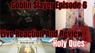 Goblin Slayer Episode 6 Live Reaction And Review. Holy Quest