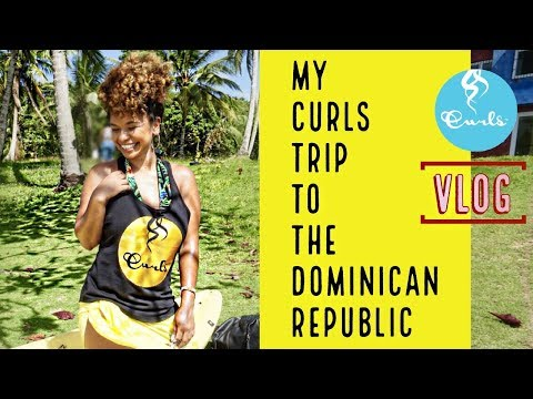 CURLS Trip to the Dominican Republic - VLOG #CURLSintheDR