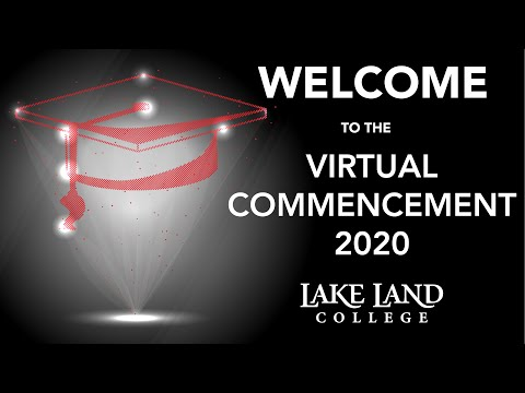 Lake Land College 2020 Virtual Commencement Ceremony