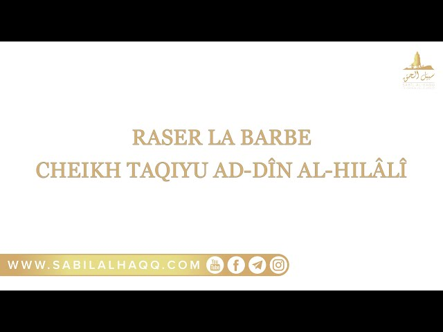 Raser la barbe - Cheikh Mohammad Taqiyu Ad-Din Al-Hilali ᴴᴰ