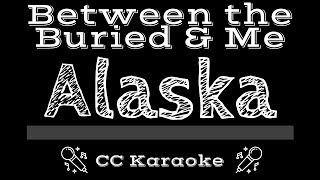 Between The Buried And Me Alaska CC Karaoke Instrumental Lyrics