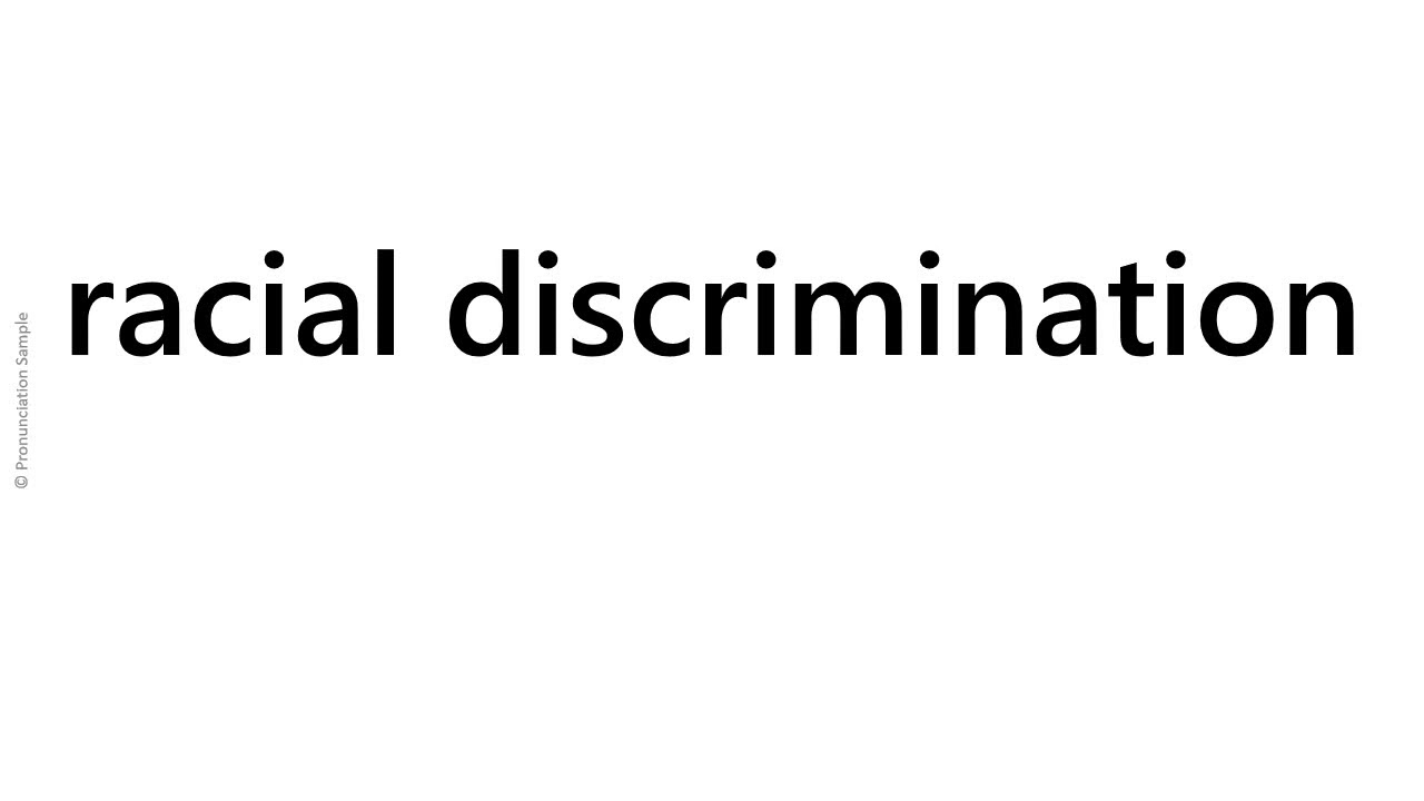 How to pronounce - racial discrimination - YouTube
