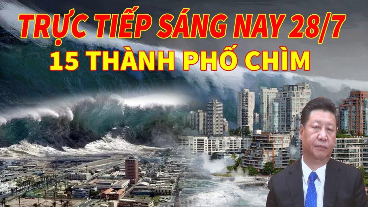 ☀Lũ Lụt TQ Mới Nhất-Lũ Lớn Dồn Về Trong Đêm 15 Thành Phố Dọc Sông Dương Tử Cùng 600 Triệu Dân GặpHọa