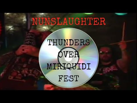 Nunslaughter Live Thunders Over Miriquidi Festival 2007 Full Show