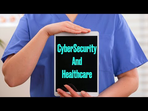 Cybersecurity  And Healthcare