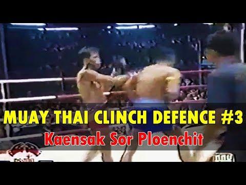 Kaensak's Clinch Defence Mastery - Part 3