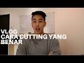Cara Membuang Lemak atau Cutting Yang Benar - #21 Vlog