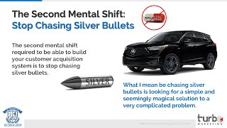 The 2nd Mindset Shift Required To Build An Automotive Customer Machine - Don't Chase Silver Bullets