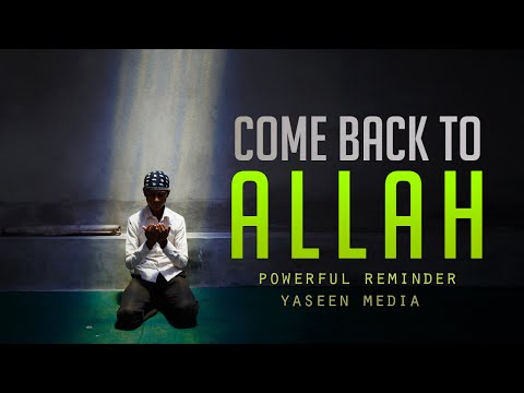 Come Back To Allah - Shaykh Alaa El Sayed - Yaseen Media