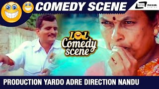 Production Yardo Adre Direction Nandu | Prema Chandrama | Umashree| Comedy Scene-1
