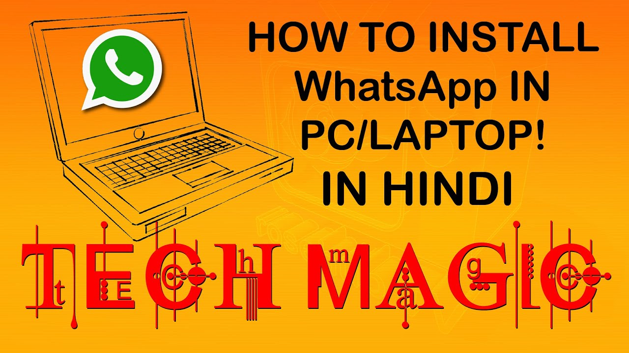 How to download WhatsApp in your PC, Laptop Computer in Hindi टेक मैजिक