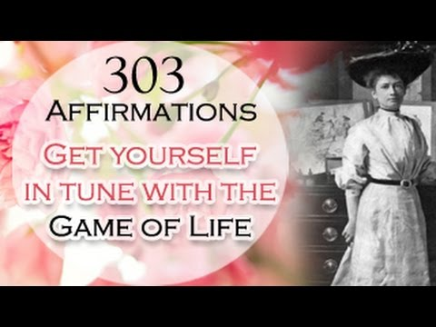 Get in tune with the GAME of LIFE | 303 Affirmations | Get inspired by Florence Scovel Shinn