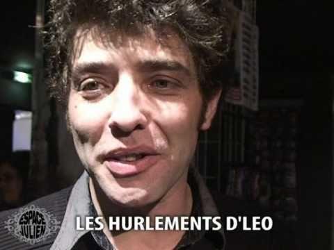 PIGALLE, LES HURLEMENTS D'LEO, interview du public et des artistes a l'Espace Julien le 15 Mars 2011