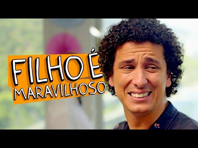 FILHO É MARAVILHOSO