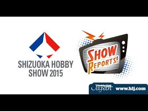 The Latest Scale Model News from Shizuoka Hobby Show 2015 - Hlj.com